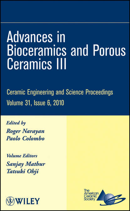 Группа авторов Advances in Bioceramics and Porous Ceramics III группа авторов advances in bioceramics and porous ceramics vi