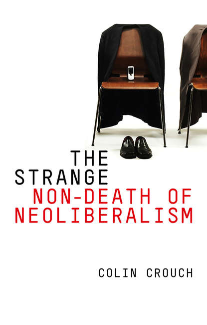 Colin Crouch The Strange Non-death of Neo-liberalism correspondence between the government of india and the secretary of state