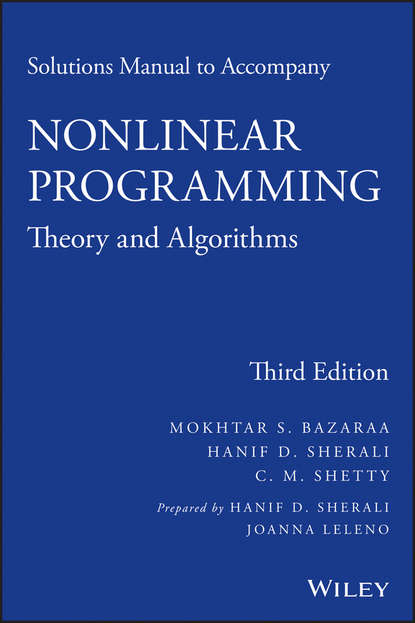 Mokhtar S. Bazaraa Solutions Manual to accompany Nonlinear Programming gordon willmot e student solutions manual to accompany loss models from data to decisions fourth edition