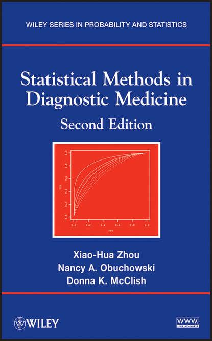 Xiao-Hua Zhou Statistical Methods in Diagnostic Medicine