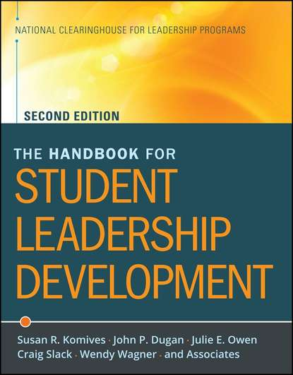 Wendy N. Wagner The Handbook for Student Leadership Development osteen laura developing students leadership capacity new directions for student services number 140