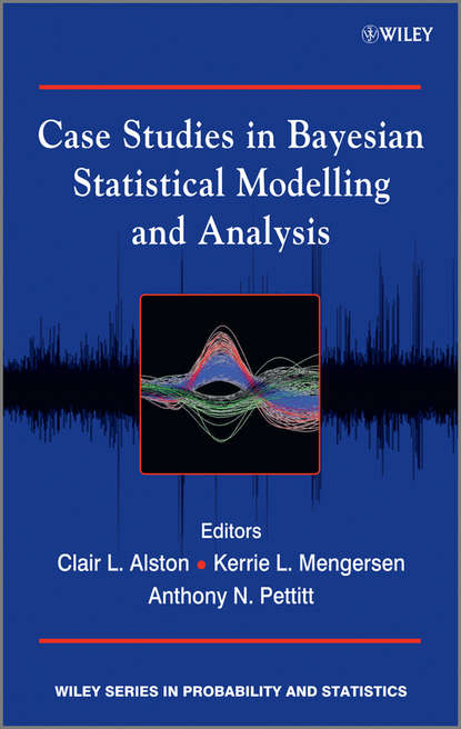 Kerrie Mengersen L. Case Studies in Bayesian Statistical Modelling and Analysis modelling photon transport in scintillators