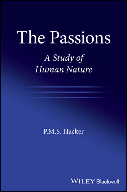 P. M. S. Hacker The Passions. A Study of Human Nature nature of dance a study of omenimo