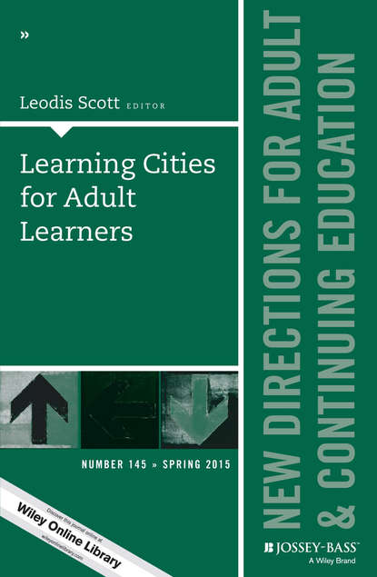 Фото - Leodis Scott Learning Cities for Adult Learners marilyn byrd y spirituality in the workplace a philosophical and social justice perspective new directions for adult and continuing education number 152