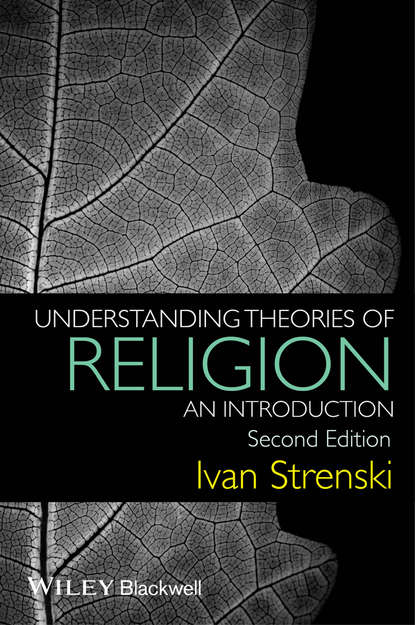 Ivan Strenski Understanding Theories of Religion richard creel e philosophy of religion the basics