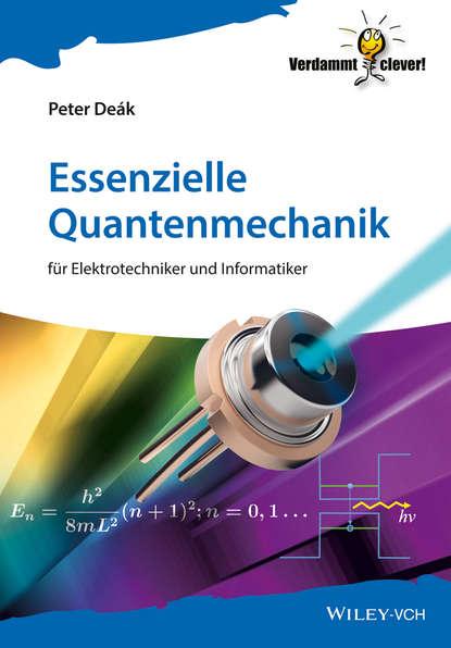Peter Deák Essenzielle Quantenmechanik peter schad waldböden ein bildatlas der wichtigsten bodentypen aus österreich deutschland und der schweiz