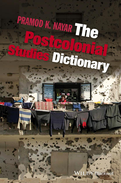 Pramod Nayar K. The Postcolonial Studies Dictionary cultural and linguistic hybridity in postcolonial text