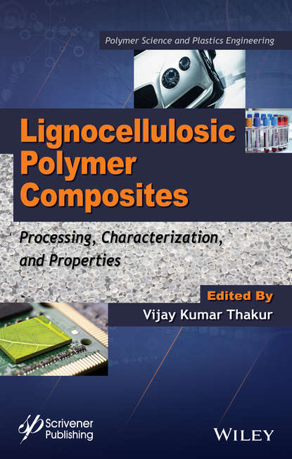 Vijay Kumar Thakur Lignocellulosic Polymer Composites utilization of biomass as reinforcement in polymer composites