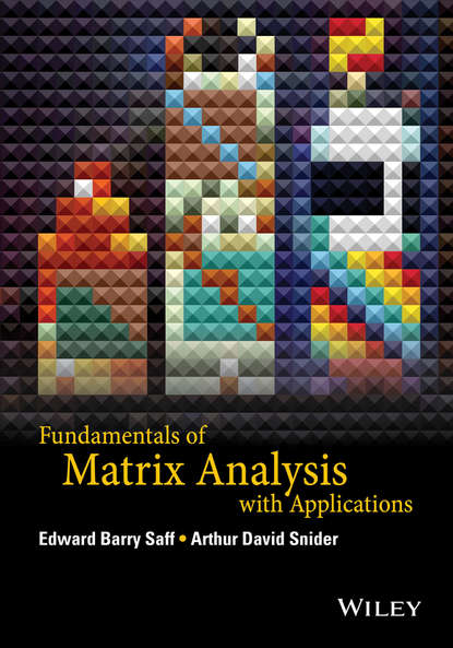 Edward Saff Barry Fundamentals of Matrix Analysis with Applications nguyen loc matrix analysis and calculus