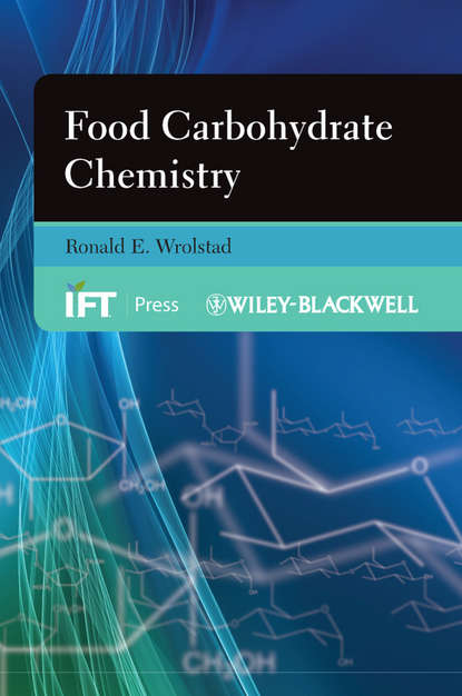 Ronald Wrolstad E. Food Carbohydrate Chemistry oxidation of sugars