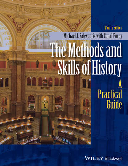 Michael Salevouris J. The Methods and Skills of History. A Practical Guide