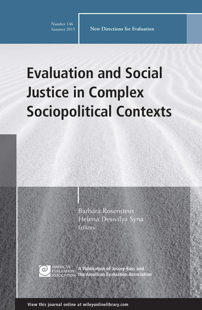 Barbara Rosenstein Evaluation and Social Justice in Complex Sociopolitical Contexts. New Directions for Evaluation, Number 146 different discounting approaches impacting economic evaluation
