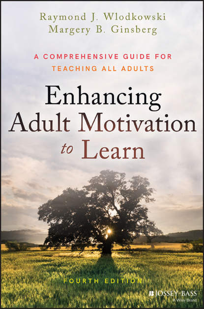 Фото - Margery B. Ginsberg Enhancing Adult Motivation to Learn wrigley heide spruck adult civic engagement in adult learning new directions for adult and continuing education number 135