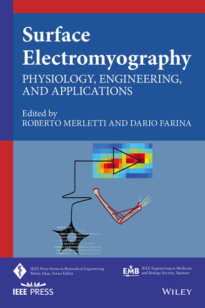 Фото - Dario Farina Surface Electromyography. Physiology, Engineering and Applications li chun drug delivery applications of noninvasive imaging validation from biodistribution to sites of action