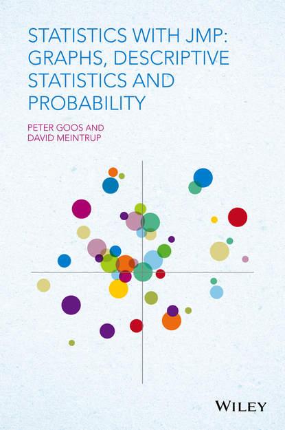 Peter Goos Statistics with JMP. Graphs, Descriptive Statistics and Probability