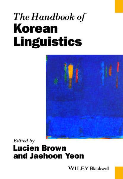 Jaehoon Yeon The Handbook of Korean Linguistics raymond hickey the handbook of language contact