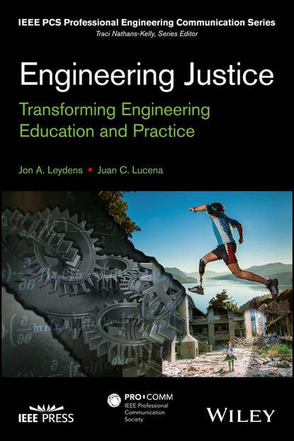 Jon Leydens A. Engineering Justice. Transforming Engineering Education and Practice saeed benjamin niku engineering principles in everyday life for non engineers