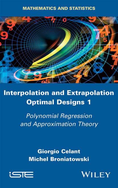 Giorgio Celant Interpolation and Extrapolation Optimal Designs V1. Polynomial Regression and Approximation Theory andrei bourchtein counterexamples on uniform convergence sequences series functions and integrals