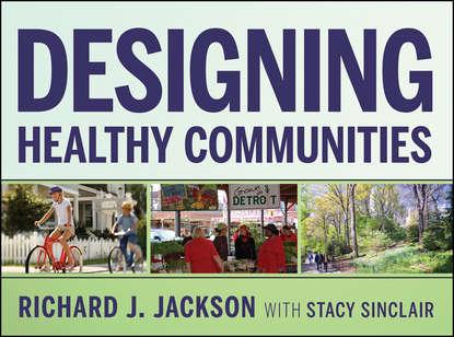 Richard Jackson J. Designing Healthy Communities jackson jones and the puddle of thorns