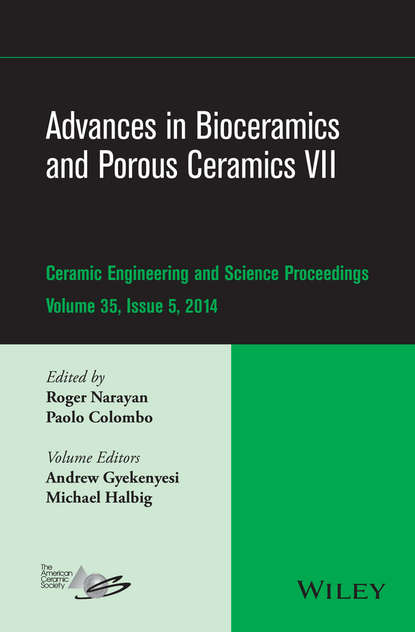 Группа авторов Advances in Bioceramics and Porous Ceramics VII группа авторов advances in bioceramics and porous ceramics vi