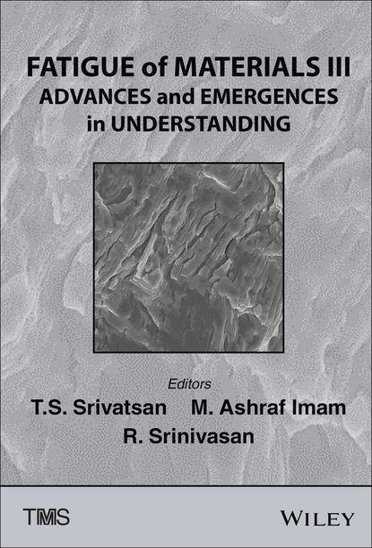 Raghavan Srinivasan Fatigue of Materials III. Advances and Emergences in Understanding