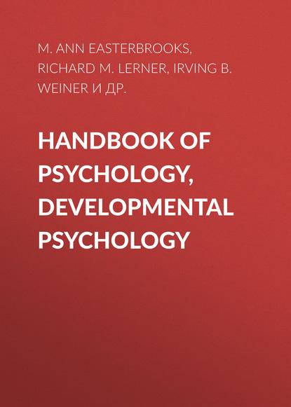 Richard M. Lerner Handbook of Psychology, Developmental Psychology clinical sport psychology perspective west and east volume i