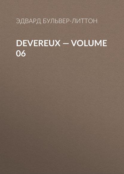 Фото - Эдвард Бульвер-Литтон Devereux — Volume 06 эдвард бульвер литтон devereux volume 05