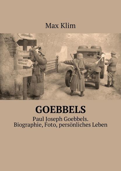 Max Klim Goebbels. Paul Joseph Goebbels. Biographie, Foto, persönliches Leben недорого