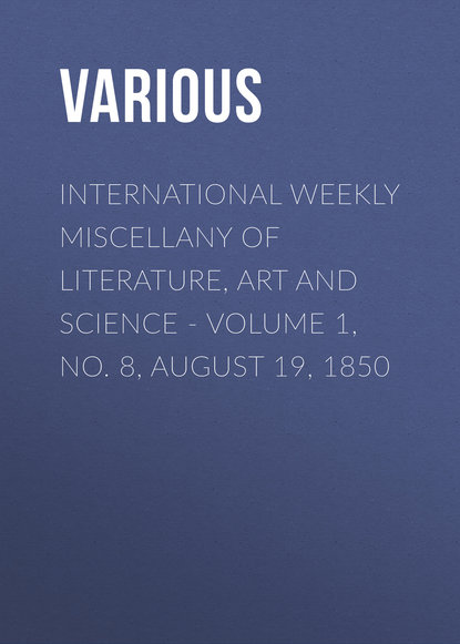 International Weekly Miscellany of Literature, Art and Science - Volume 1, No. 8, August 19, 1850