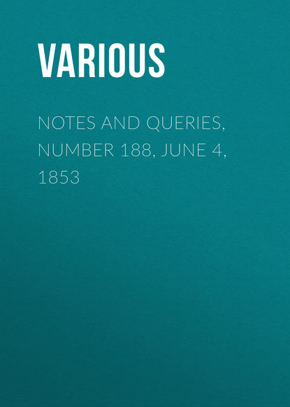 Notes and Queries, Number 188, June 4, 1853
