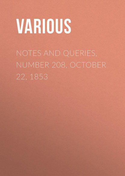 Notes and Queries, Number 208, October 22, 1853