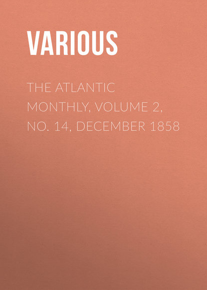The Atlantic Monthly, Volume 2, No. 14, December 1858