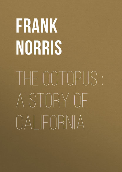Frank Norris The Octopus : A Story of California frank norris moran of the lady letty