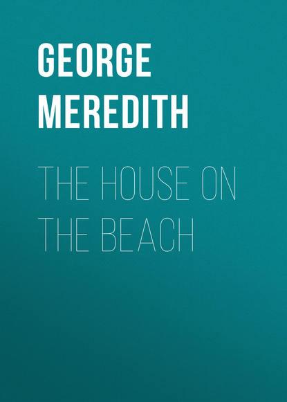 George Meredith The House on the Beach sunstart on the beach book 2
