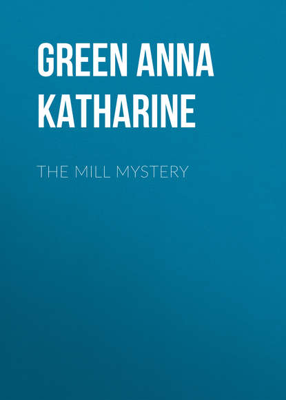 Анна Грин The Mill Mystery анна грин the gray madam