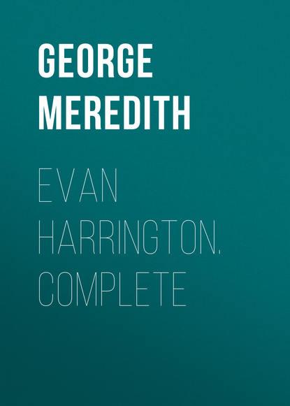 George Meredith Evan Harrington. Complete недорого