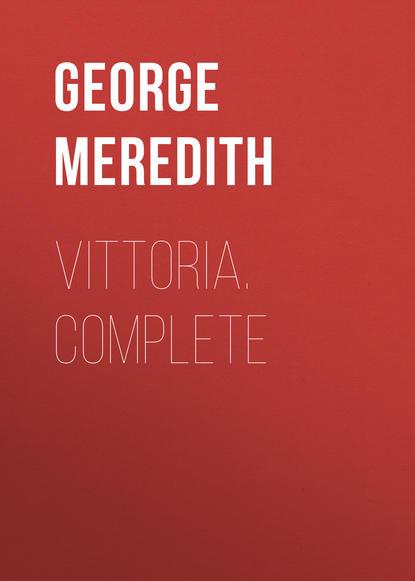 George Meredith Vittoria. Complete недорого