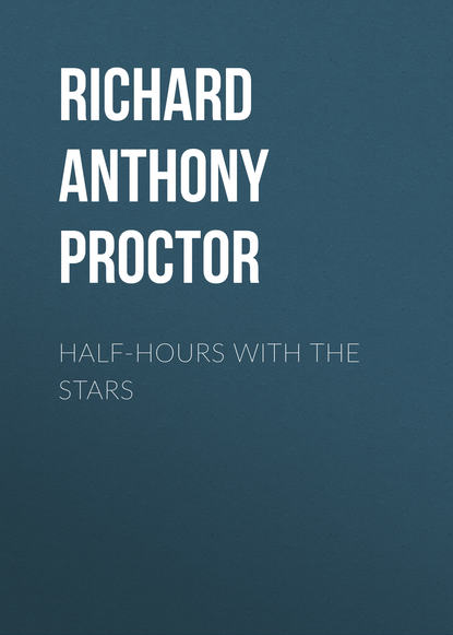 Richard Anthony Proctor Half-Hours with the Stars the distant hours