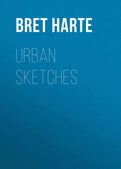 Bret Harte Urban Sketches bret harte salomy jane