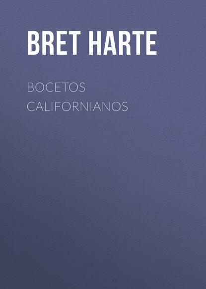 Bret Harte Bocetos californianos bret harte salomy jane