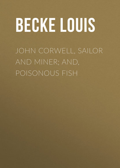 Becke Louis John Corwell, Sailor And Miner; and, Poisonous Fish недорого