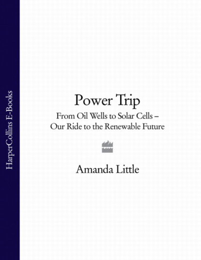 Фото - Amanda Little Power Trip: From Oil Wells to Solar Cells – Our Ride to the Renewable Future john kenneth press phd culturism a word a value our future