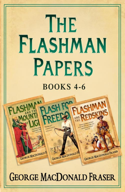 Фото - George Fraser MacDonald Flashman Papers 3-Book Collection 2: Flashman and the Mountain of Light, Flash For Freedom!, Flashman and the Redskins george fraser macdonald flashman papers 3 book collection 1 flashman royal flash flashman's lady