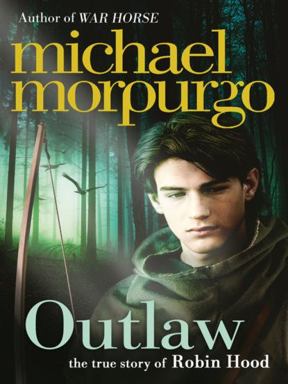 Michael Morpurgo Outlaw: The Story of Robin Hood недорого