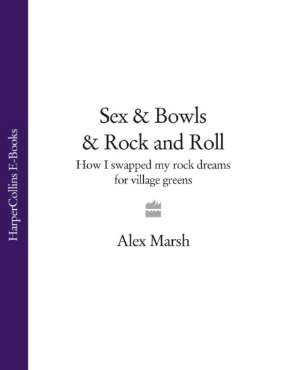 Фото - Alex Marsh Sex & Bowls & Rock and Roll: How I Swapped My Rock Dreams for Village Greens a rock is lively