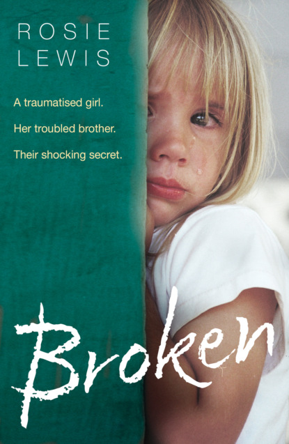 Rosie Lewis Broken: A traumatised girl. Her troubled brother. Their shocking secret. rosie lewis broken a traumatised girl her troubled brother their shocking secret
