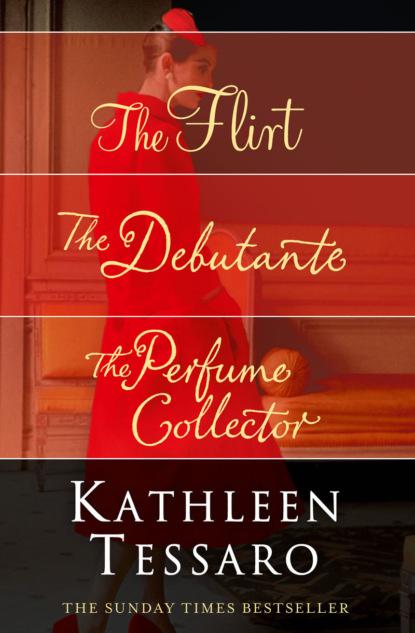 Kathleen Tessaro Kathleen Tessaro 3-Book Collection: The Flirt, The Debutante, The Perfume Collector