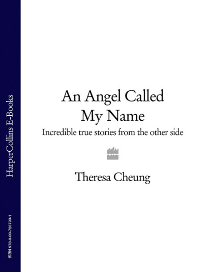 Theresa Cheung An Angel Called My Name: Incredible true stories from the other side elizabeth chandler kissed by an angel 3 saved by an angel