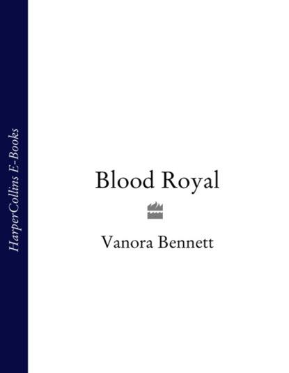 Vanora Bennett Blood Royal недорого