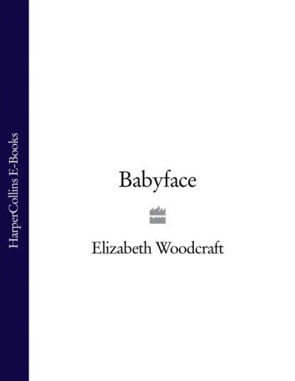 Elizabeth Woodcraft Babyface